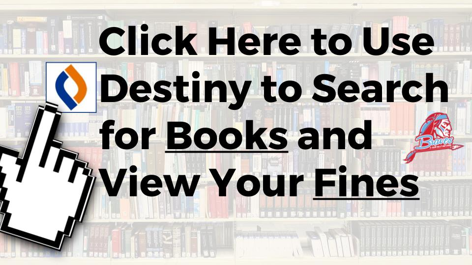 click here to use destiny to search for books and view your fines